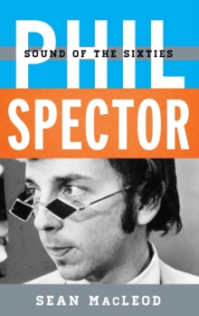 Phil Spector : Sound of the Sixties, Hardback Book