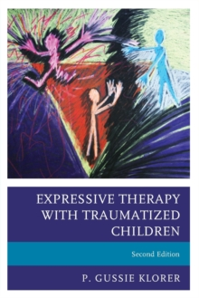 Expressive Therapy with Traumatized Children, Paperback Book