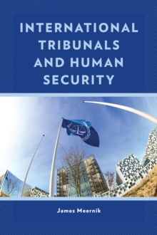 International Tribunals and Human Security, Paperback / softback Book