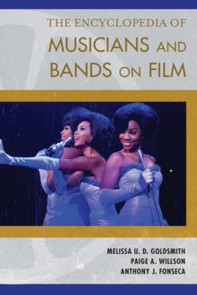 The Encyclopedia of Musicians and Bands on Film, Hardback Book
