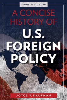 A Concise History of U.S. Foreign Policy, Paperback / softback Book