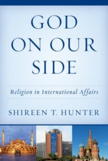 God on Our Side : Religion in International Affairs, Paperback Book