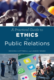 A Practical Guide to Ethics in Public Relations, Paperback Book