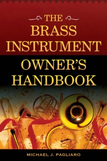 The Brass Instrument Owner's Handbook, Paperback Book