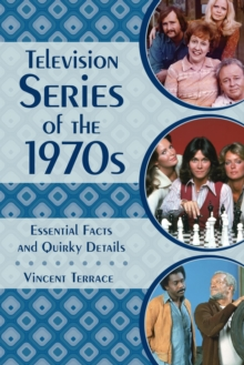 Television Series of the 1970s : Essential Facts and Quirky Details, EPUB eBook