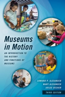 Museums in Motion : An Introduction to the History and Functions of Museums, Hardback Book