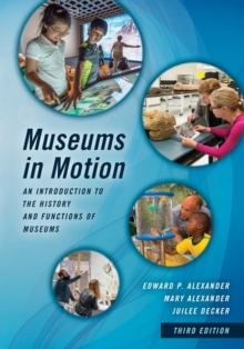 Museums in Motion : An Introduction to the History and Functions of Museums, Paperback Book