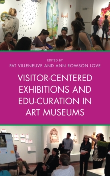 Visitor-Centered Exhibitions and Edu-Curation in Art Museums, Hardback Book