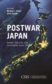Postwar Japan : Growth, Security, and Uncertainty Since 1945, Paperback Book