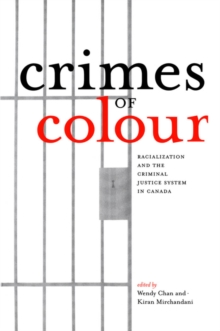 Crimes of Colour : Racialization and the Criminal Justice System in Canada, PDF eBook