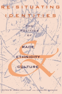 Re-Situating Identities : The Politics of Race, Ethnicity, and Culture, PDF eBook