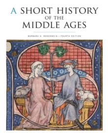 A Short History of the Middle Ages, Fourth Edition, Paperback / softback Book
