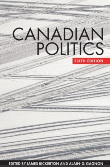 Canadian Politics, Sixth Edition, Paperback Book