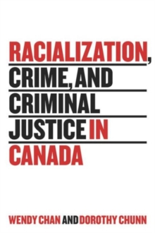 Racialization, Crime, and Criminal Justice in Canada, Hardback Book