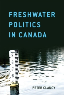Freshwater Politics in Canada, Paperback Book