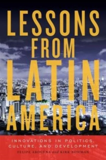 Lessons from Latin America : Innovations in Politics, Culture, and Development, Hardback Book