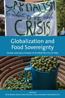 Globalization and Food Sovereignty : Global and Local Change in the New Politics of Food, Paperback Book