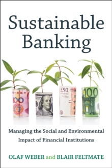 Sustainable Banking : Managing the Social and Environmental Impact of Financial Institutions, Paperback Book