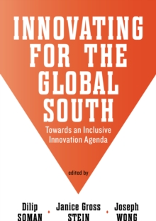 Innovating for the Global South : Towards an Inclusive Innovation Agenda, Paperback Book