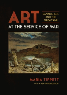 Art at the Service of War : Canada, Art, and the Great War, Paperback Book