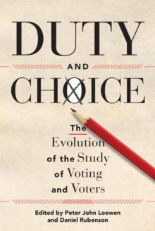 Duty and Choice : The Evolution of the Study of Voting and Voters, PDF eBook