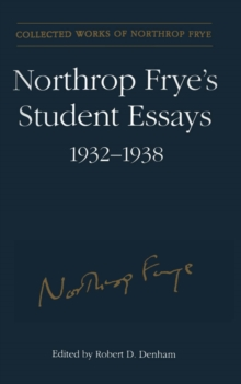Northrop Frye's Student Essays, 1932-1938, EPUB eBook
