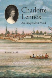 Charlotte Lennox : An Independent Mind, Paperback / softback Book
