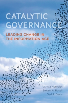 Catalytic Governance : Leading Change in the Information Age, Paperback Book