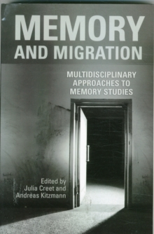 Memory and Migration : Multidisciplinary Approaches to Memory Studies, Paperback Book
