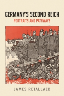 Germany's Second Reich : Portraits and Pathways, Paperback Book