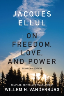 On Freedom, Love, and Power : Expanded Edition, Paperback Book