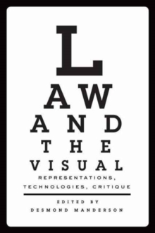 Law and the Visual : Representations, Technologies, Critique, Hardback Book