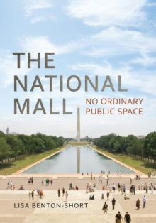 The National Mall : No Ordinary Public Space, EPUB eBook
