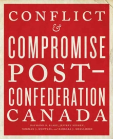 Conflict and Compromise : Post-Confederation Canada, Paperback Book