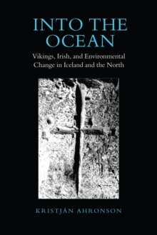 Into the Ocean : Vikings, Irish, and Environmental Change in Iceland and the North, Hardback Book