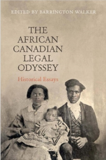 The African Canadian Legal Odyssey : Historical Essays, Hardback Book