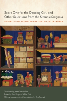 Score One for the Dancing Girl, and Other Selections from the 'Kimun Ch'onghwa' : A Story Collection from Nineteenth-Century Korea, Hardback Book