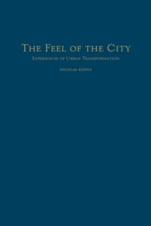 The Feel of the City : Experiences of Urban Transformation, Hardback Book