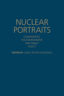 Nuclear Portraits : Communities, the Environment, and Public Policy, Hardback Book
