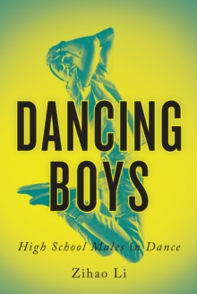 Dancing Boys : High School Males in Dance, Hardback Book