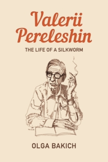 Valerii Pereleshin : The Life of a Silkworm, Hardback Book