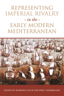 Representing Imperial Rivalry in the Early Modern Mediterranean, Hardback Book
