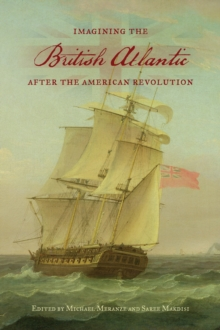 Imagining the British Atlantic After the American Revolution, Hardback Book