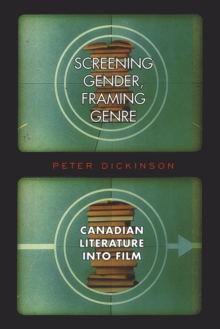 Screening Gender, Framing Genre : Canadian Literature into Film, PDF eBook