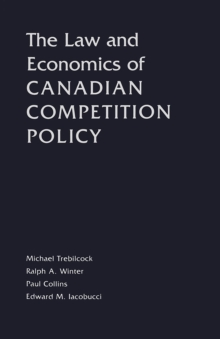 The Law and Economics of Canadian Competition Policy, PDF eBook