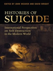 Histories of Suicide : International Perspectives on Self-Destruction in the Modern World, EPUB eBook