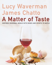 A Matter of Taste : Inspired Seasonal Menus with Wines and Spirits to Match, EPUB eBook