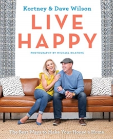 Live Happy : The Best Ways to Make Your House a Home, Paperback / softback Book