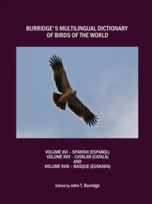 Burridge's Multilingual Dictionary of Birds of the World : Volume XVI Spanish (Espanol), Volume XVII Catalan (Catala), Volume XVIII Basque (Euskara), PDF eBook