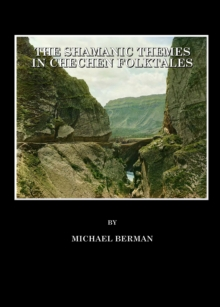The Shamanic Themes in Chechen Folktales, PDF eBook